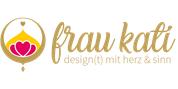 Katrin Maria Regele - frau kati - design(t) mit herz und sinn