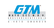 GTM Großküchentechnik und Gastronomiebedarf Mayr Gesellschaft m.b.H.