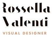 Rossella Valenti -  Visual, graphic and web designer