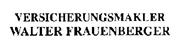 Walter Frauenberger - VERSICHERUNGSMAKLER <br> <br>WALTER FRAUENBERGER