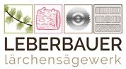 Leberbauer GmbH - Lärchensägewerk, Holzhandel