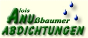 Alois Nußbaumer - Alois Nußbaumer   ANU-Abdichtungen
