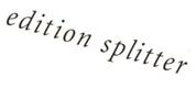 Batya Horn - EDITION SPLITTER & SPLITTER ART
