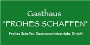 """Frohes Schaffen Gastronomiebetriebs GmbH - Gasthaus """"Frohes Schaffen"""""""
