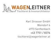 Karl Strasser GmbH - Tischlerei Wagenleitner Karl Strasser GmbH Weindorf 6 4973 Senftenbach