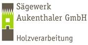 Sägewerk Aukenthaler GmbH