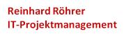 Reinhard Röhrer - IT-Projektmanagement KG