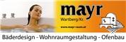 Mayr - Raumgestaltung - Kachelöfen Gesellschaft m.b.H.